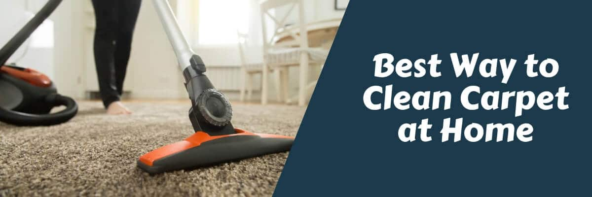 Best Way To Clean Carpet At Home A Helpful Guideline